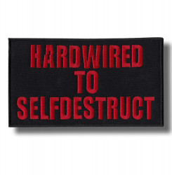 hardwired-to-selfdestruct-embroidered-patch-antsiuvas