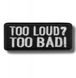 too-loud-too-bad-embroidered-patch-antsiuvas